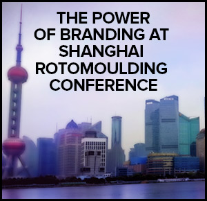 Poer of Branding at Shanghao Rotomoulding Conference