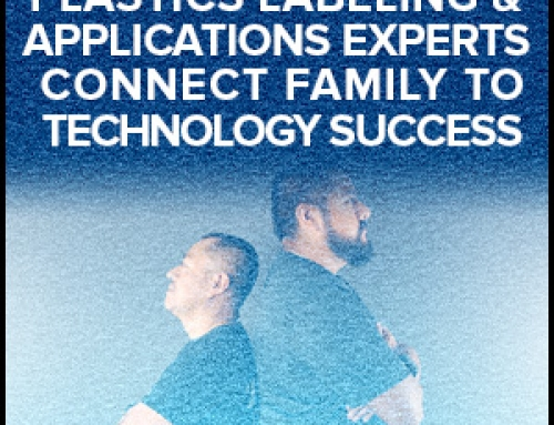 Plastics Labeling & Applications Experts Connect Family To Technology Success