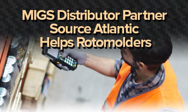 MIGS Distributor Partner Source Atlantic Helps Rotomolders
