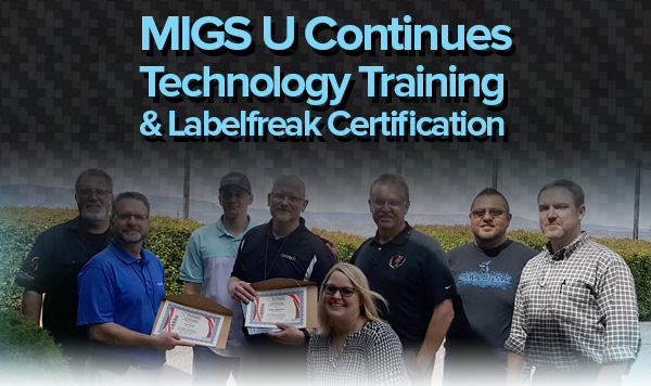 MIGS U Continues Technology Training & Labelfreak Certification
